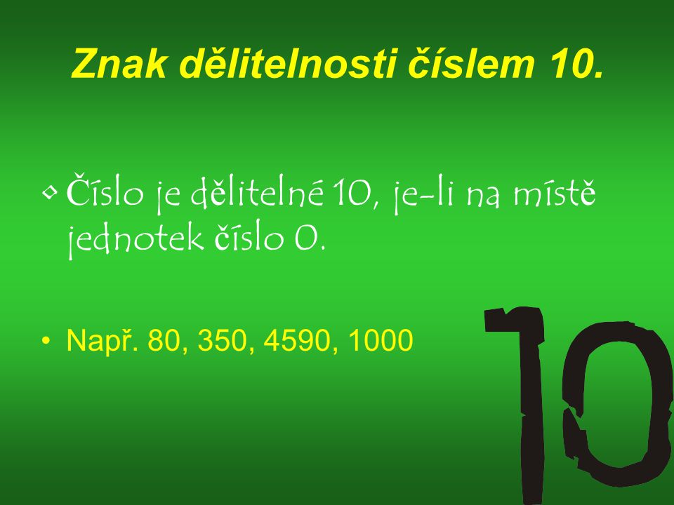 Znak dělitelnosti číslem 10.