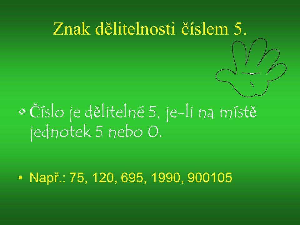Znak dělitelnosti číslem 5.
