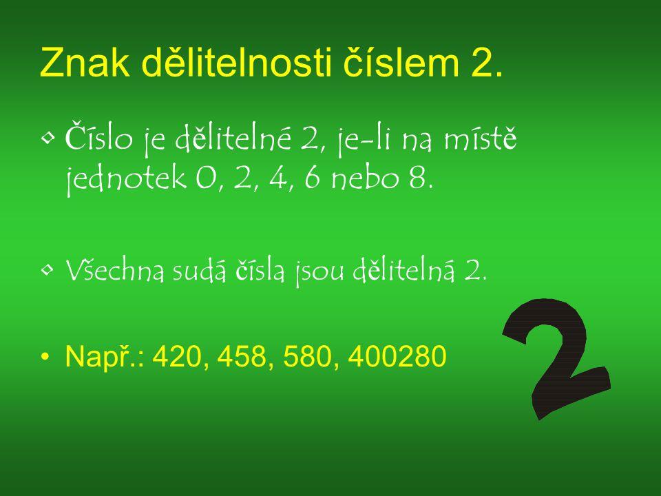 Znak dělitelnosti číslem 2.