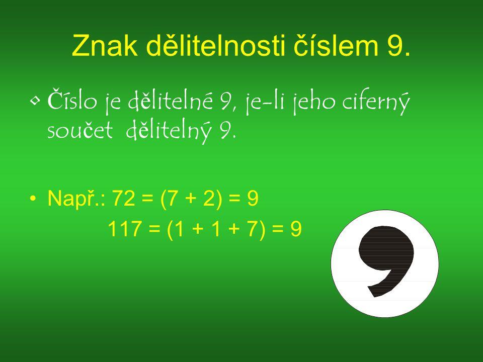 Znak dělitelnosti číslem 9.