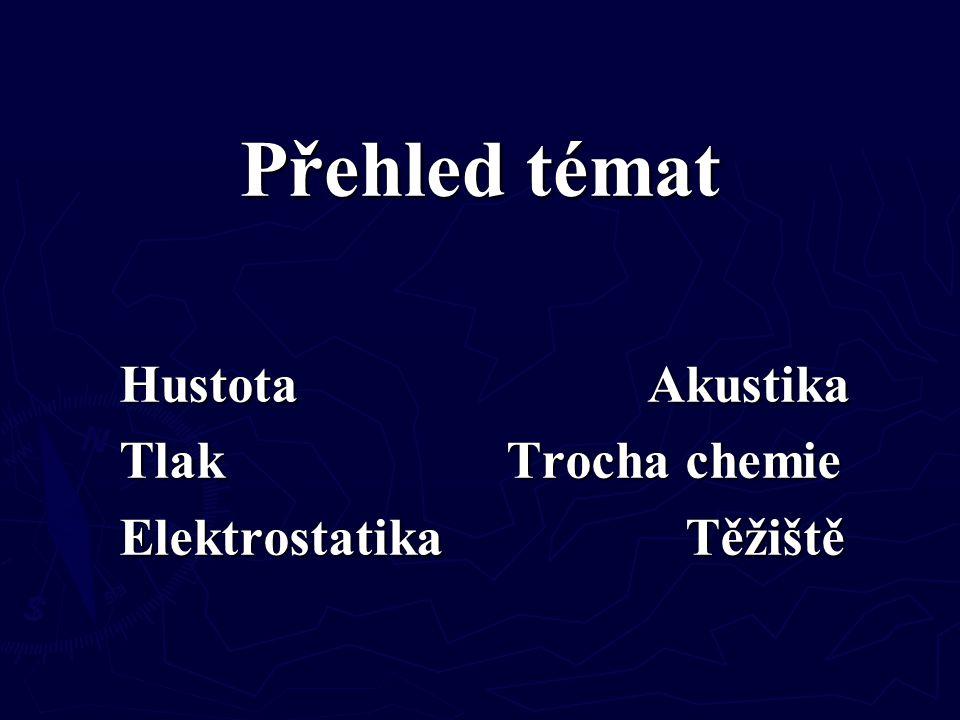 Hustota Akustika Tlak Trocha chemie Elektrostatika Těžiště