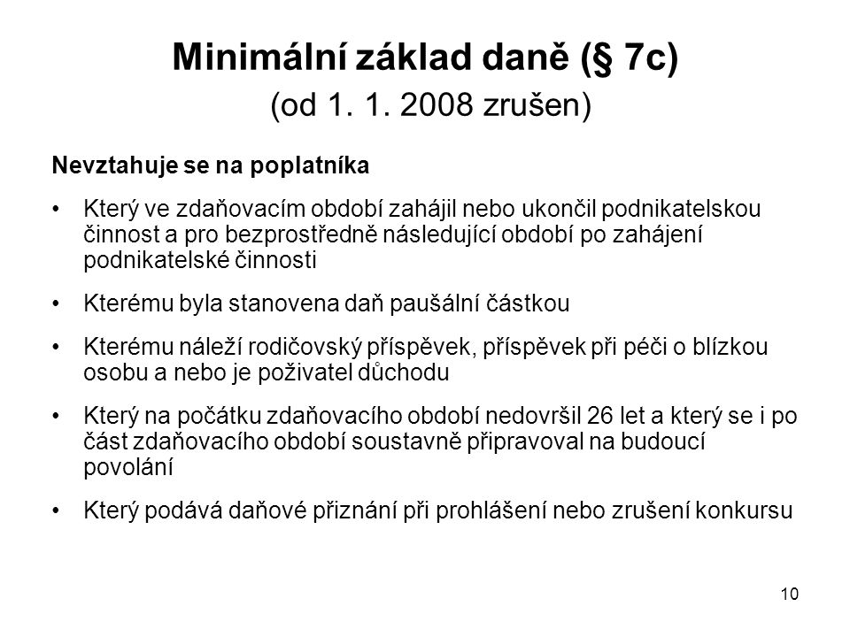 Minimální základ daně (§ 7c) (od 1. 1. 2008 zrušen)