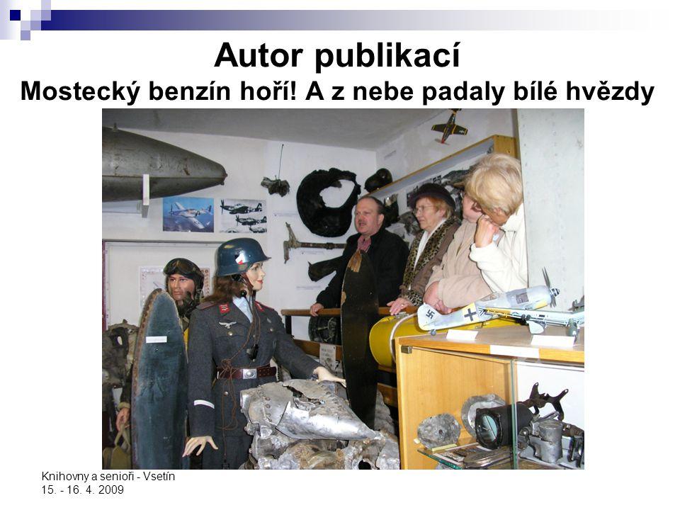 Autor publikací Mostecký benzín hoří! A z nebe padaly bílé hvězdy