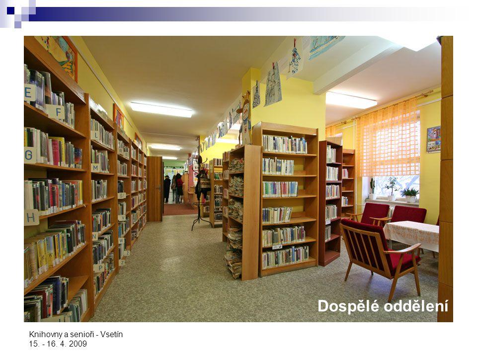 Dospělé oddělení Knihovny a senioři - Vsetín 15. - 16. 4. 2009