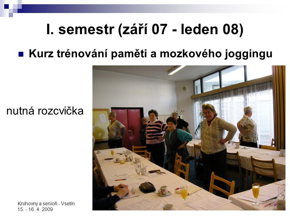 I. semestr (září 07 - leden 08)