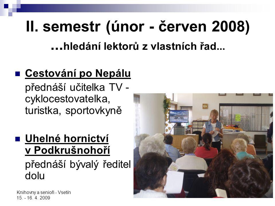 II. semestr (únor - červen 2008) ...hledání lektorů z vlastních řad...