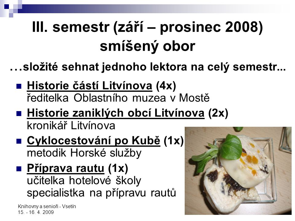 III. semestr (září – prosinec 2008) smíšený obor