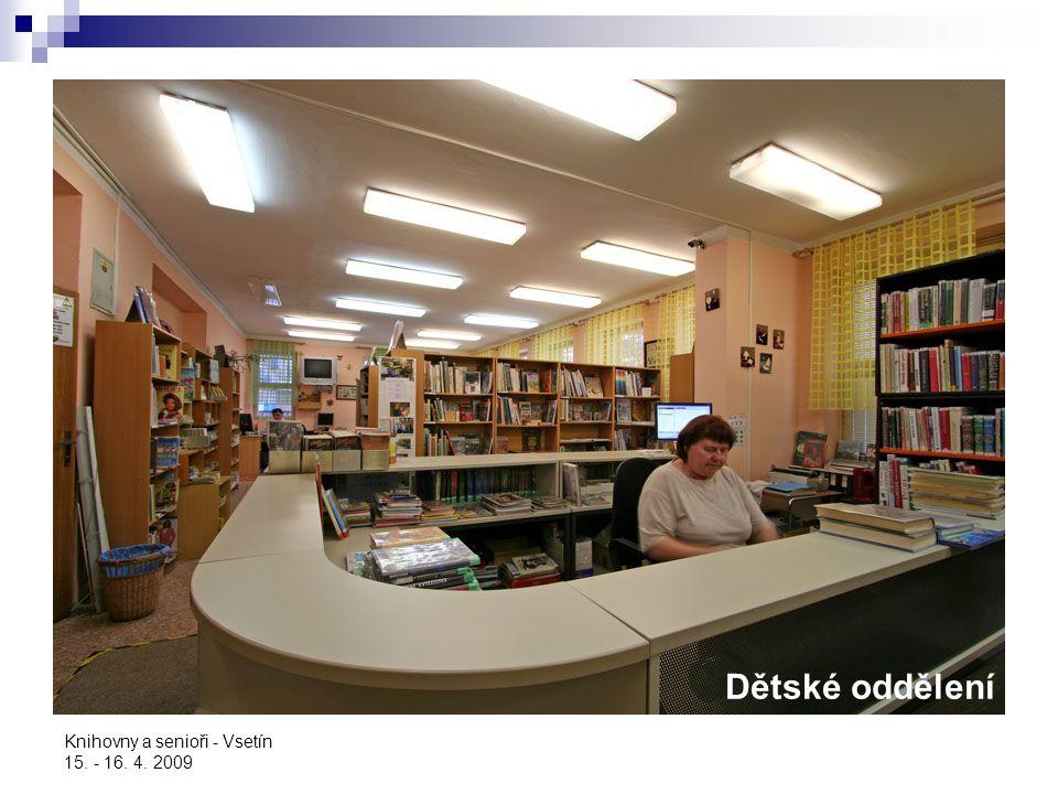 Dětské oddělení Knihovny a senioři - Vsetín 15. - 16. 4. 2009