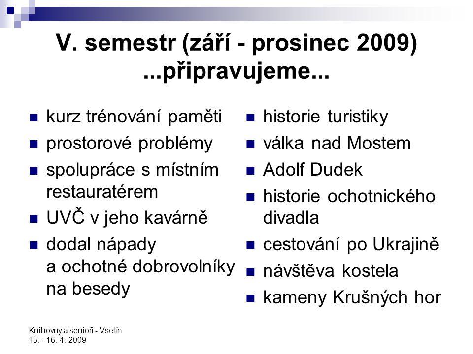 V. semestr (září - prosinec 2009) ...připravujeme...