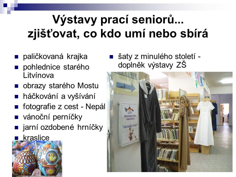 Výstavy prací seniorů... zjišťovat, co kdo umí nebo sbírá