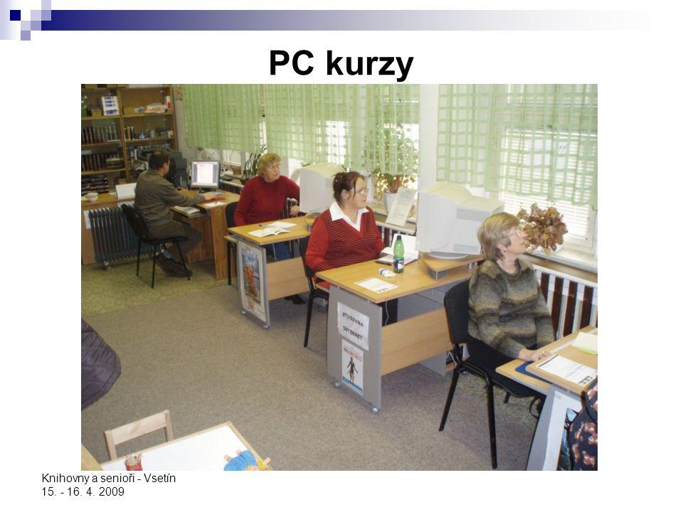 PC kurzy Knihovny a senioři - Vsetín 15. - 16. 4. 2009