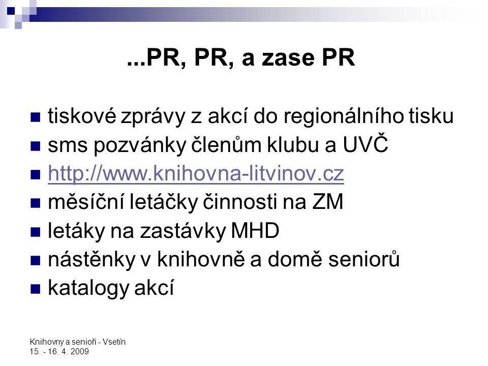 ...PR, PR, a zase PR tiskové zprávy z akcí do regionálního tisku