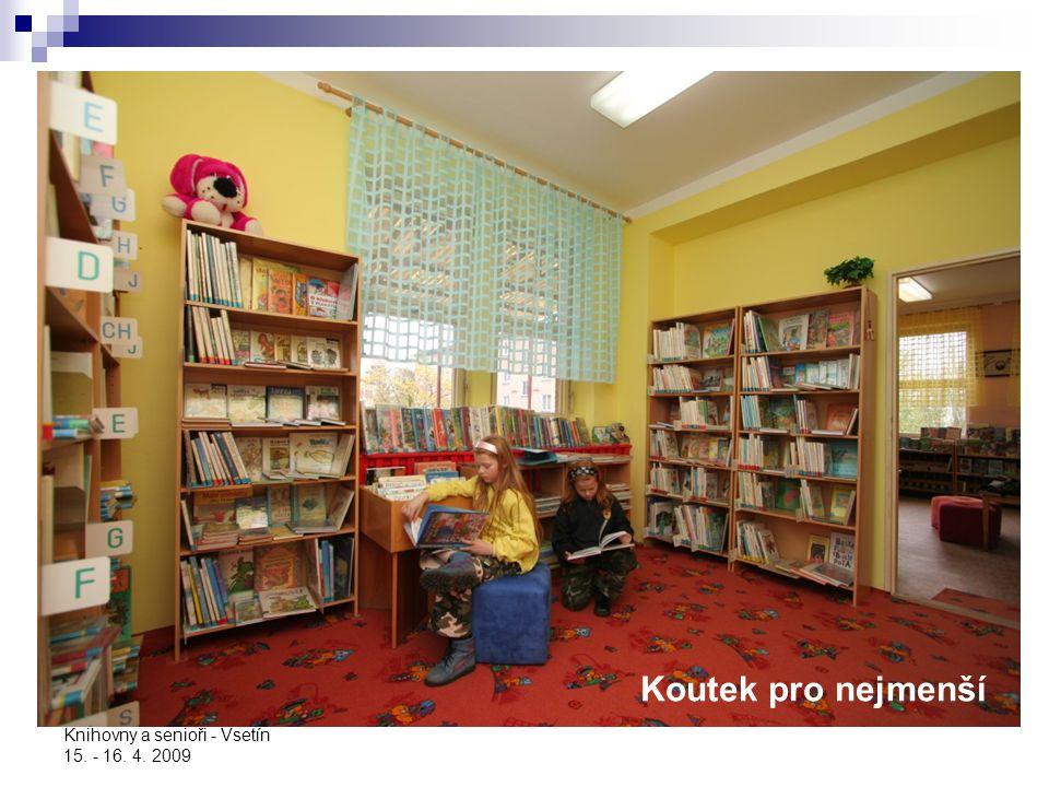 Koutek pro nejmenší Knihovny a senioři - Vsetín 15. - 16. 4. 2009