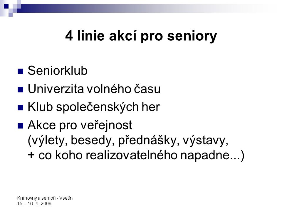 4 linie akcí pro seniory Seniorklub Univerzita volného času