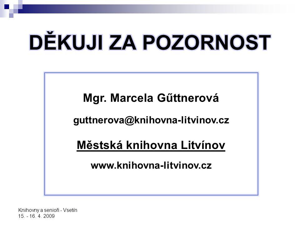 Mgr. Marcela Gűttnerová Městská knihovna Litvínov