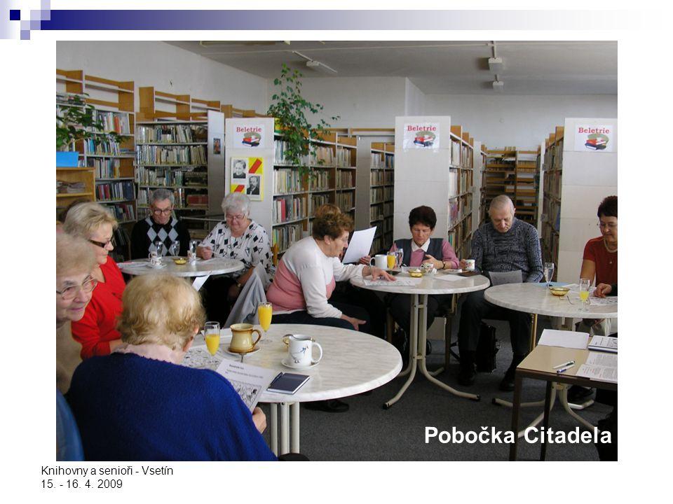 Pobočka Citadela Knihovny a senioři - Vsetín 15. - 16. 4. 2009