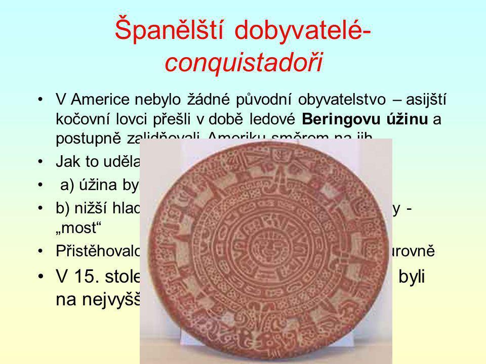 Španělští dobyvatelé- conquistadoři