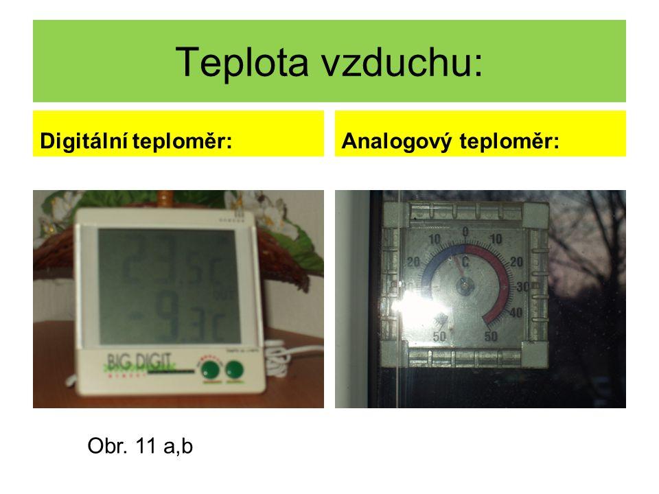Teplota vzduchu: Digitální teploměr: Analogový teploměr: Obr. 11 a,b