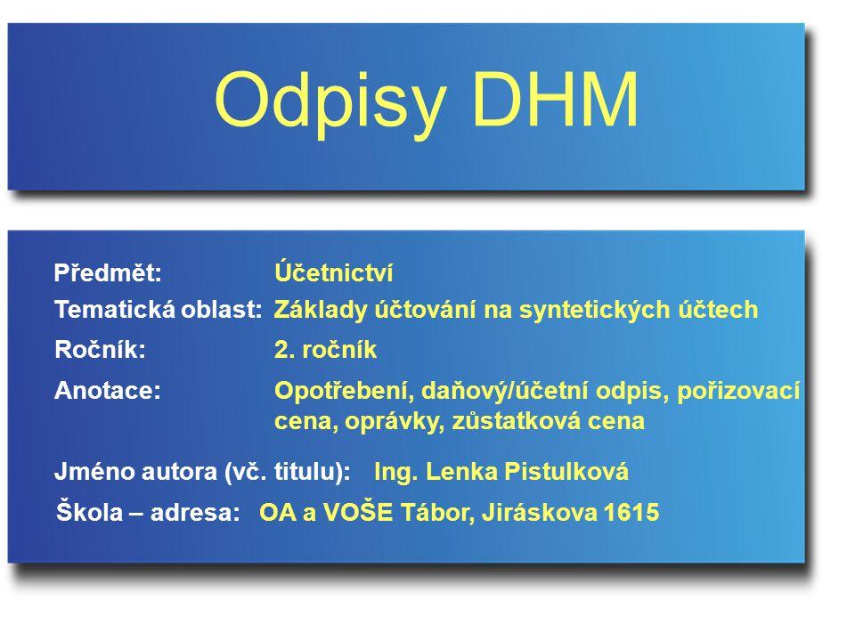 Odpisy DHM Předmět: Účetnictví Tematická oblast: