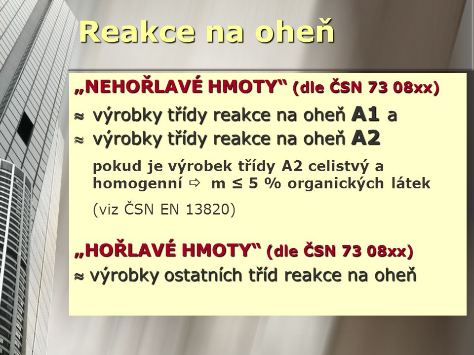 """Reakce na oheň """"NEHOŘLAVÉ HMOTY (dle ČSN 73 08xx)"""
