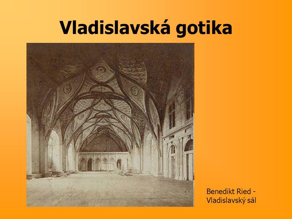 Vladislavská gotika Benedikt Ried - Vladislavský sál