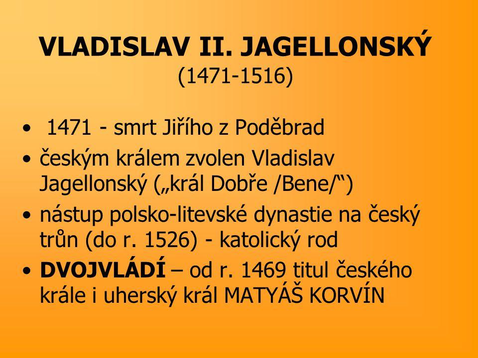 VLADISLAV II. JAGELLONSKÝ (1471-1516)