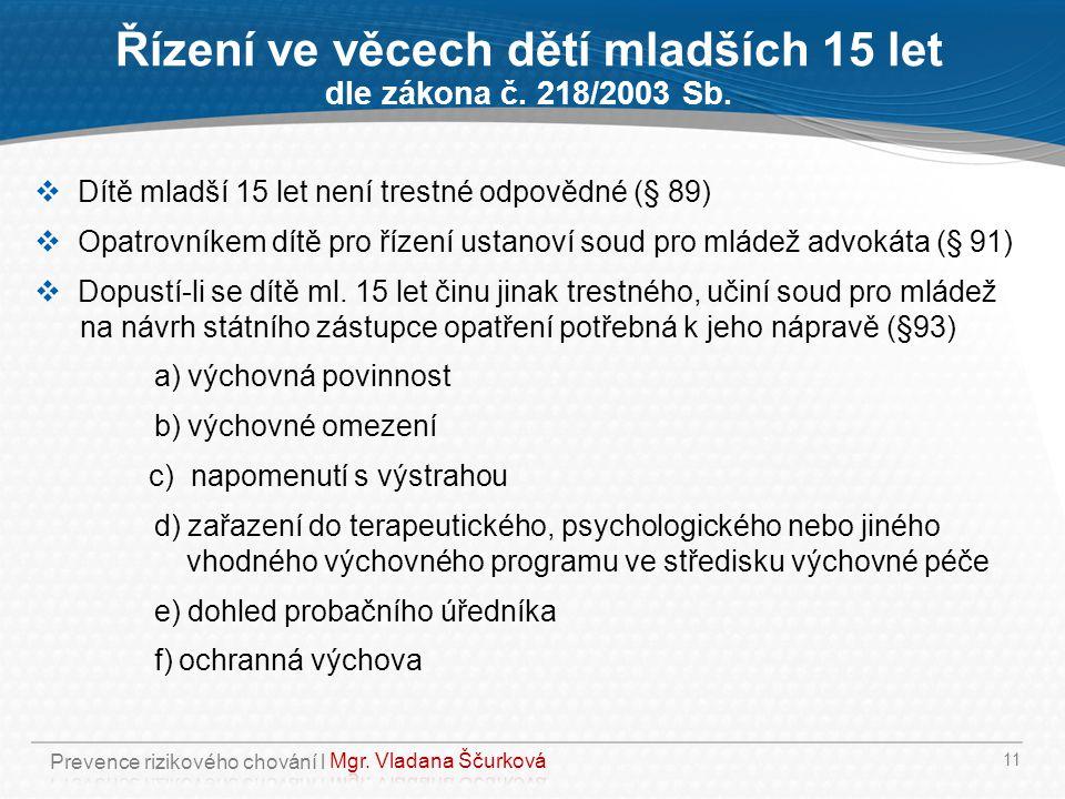 Řízení ve věcech dětí mladších 15 let dle zákona č. 218/2003 Sb.