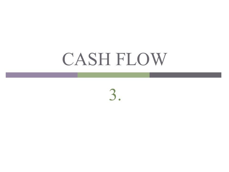 CASH FLOW 3.