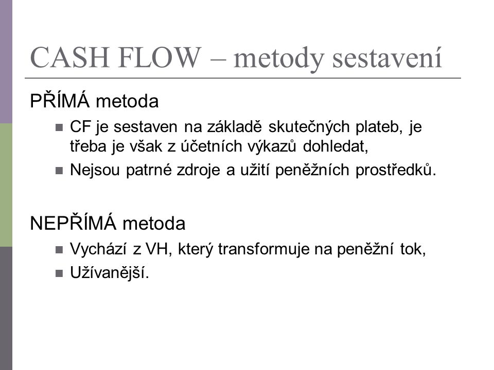 CASH FLOW – metody sestavení