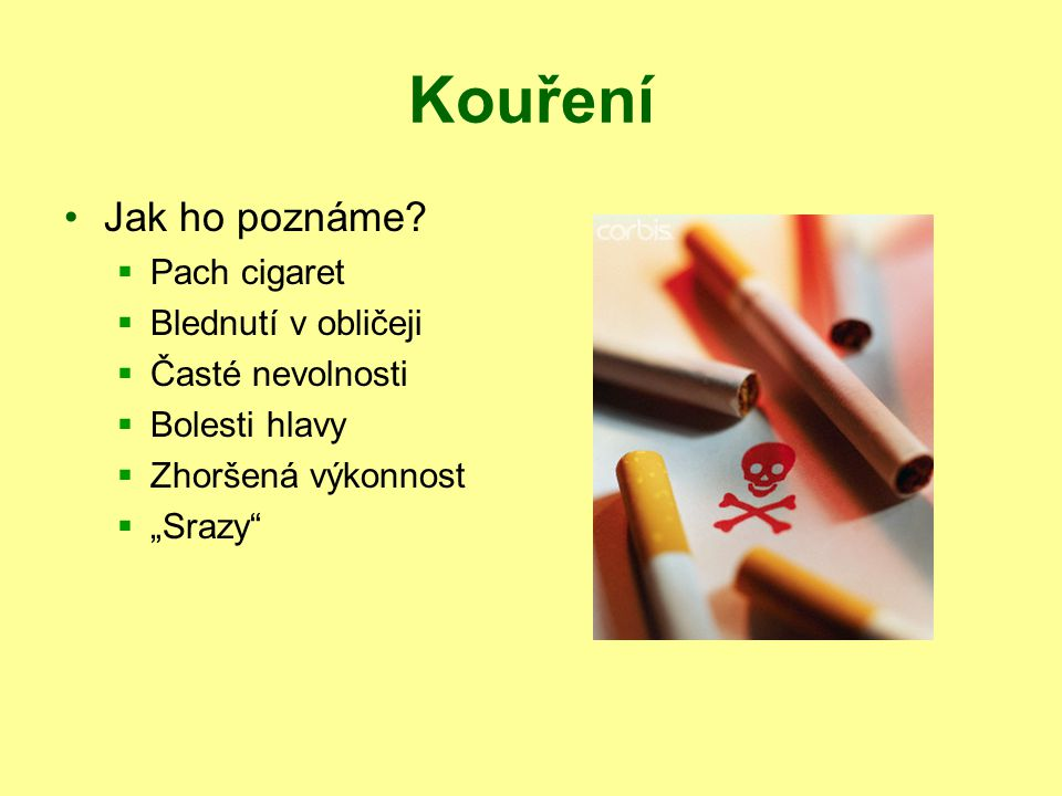 Kouření Jak ho poznáme Pach cigaret Blednutí v obličeji