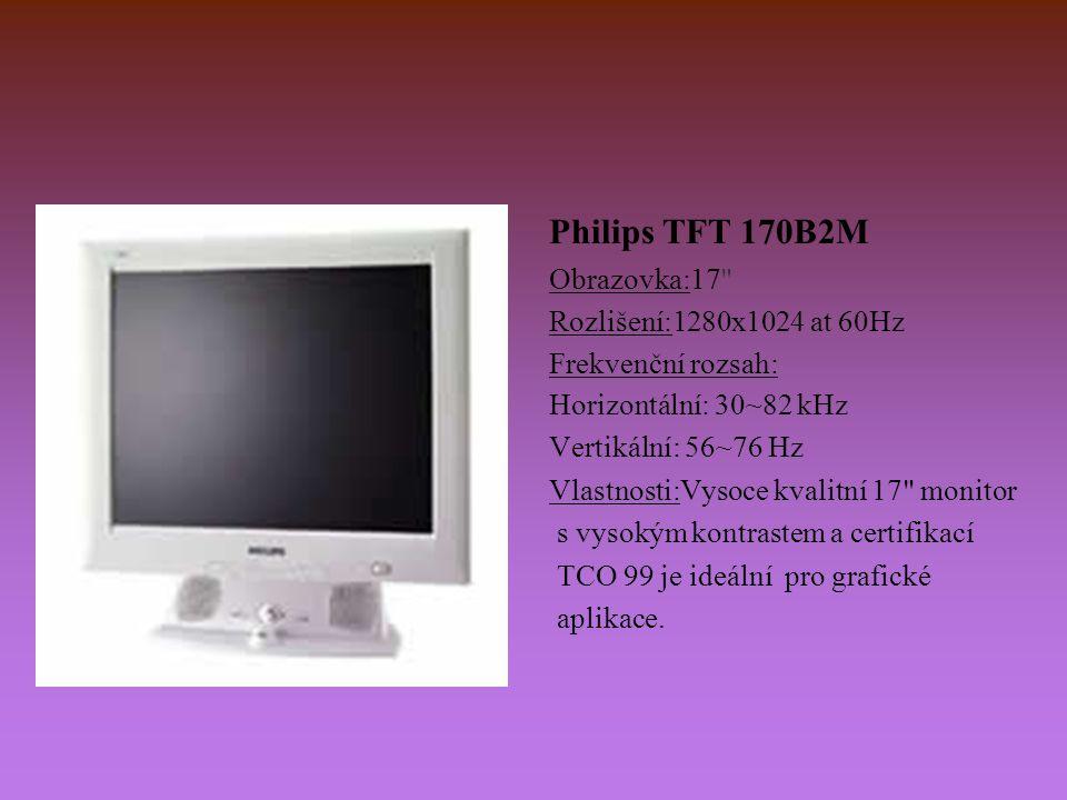 Philips TFT 170B2M Obrazovka:17 Rozlišení:1280x1024 at 60Hz. Frekvenční rozsah: Horizontální: 30~82 kHz.