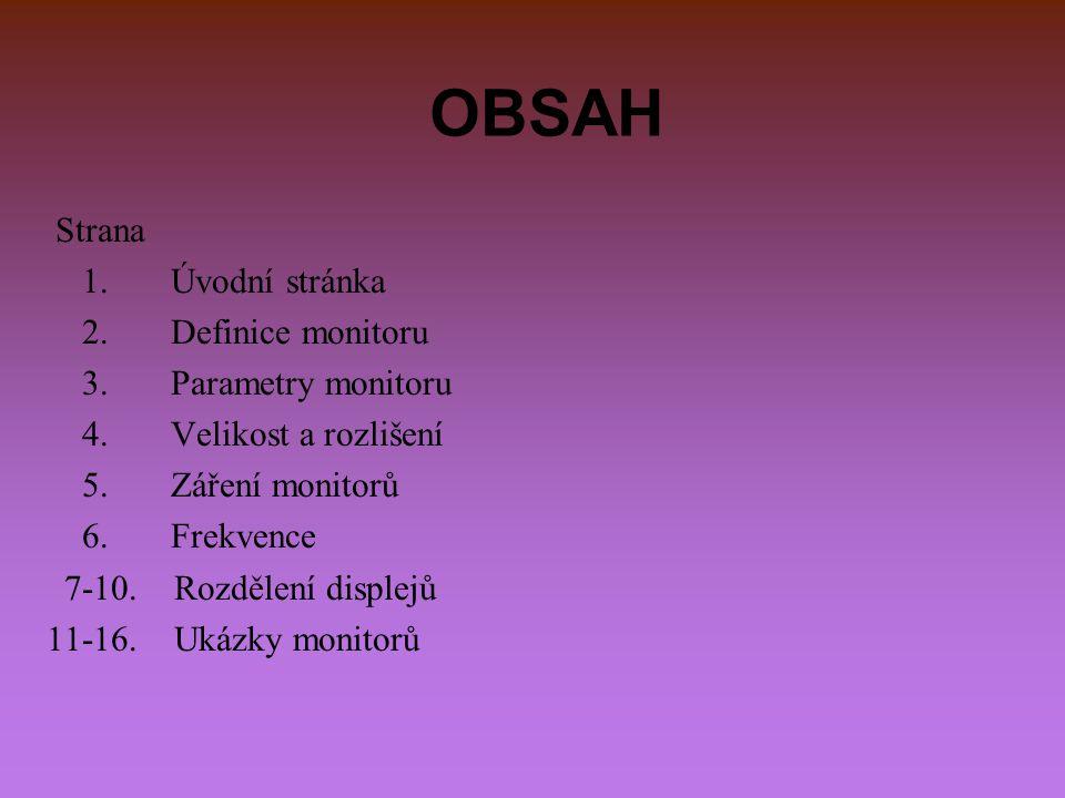 OBSAH Strana 1. Úvodní stránka 2. Definice monitoru