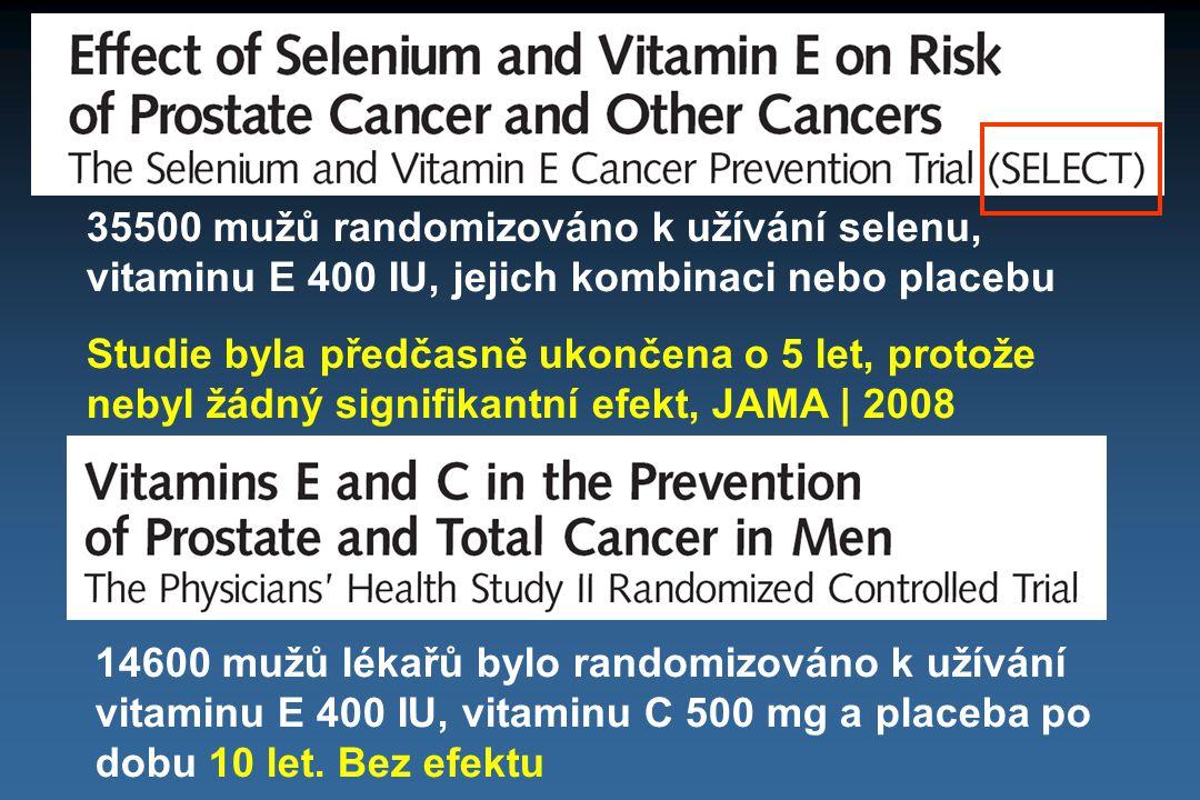 35500 mužů randomizováno k užívání selenu, vitaminu E 400 IU, jejich kombinaci nebo placebu