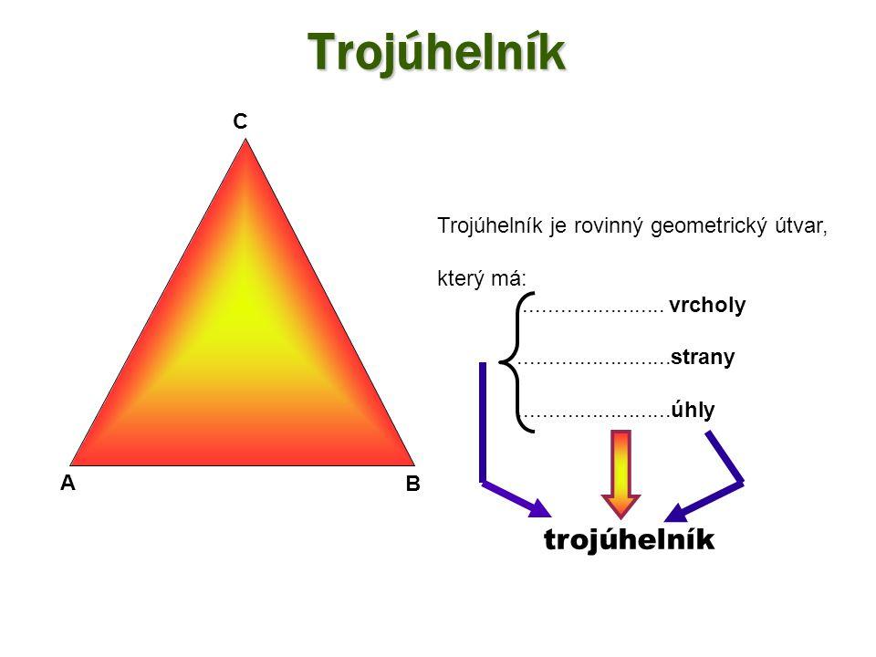 Trojúhelník trojúhelník C Trojúhelník je rovinný geometrický útvar,