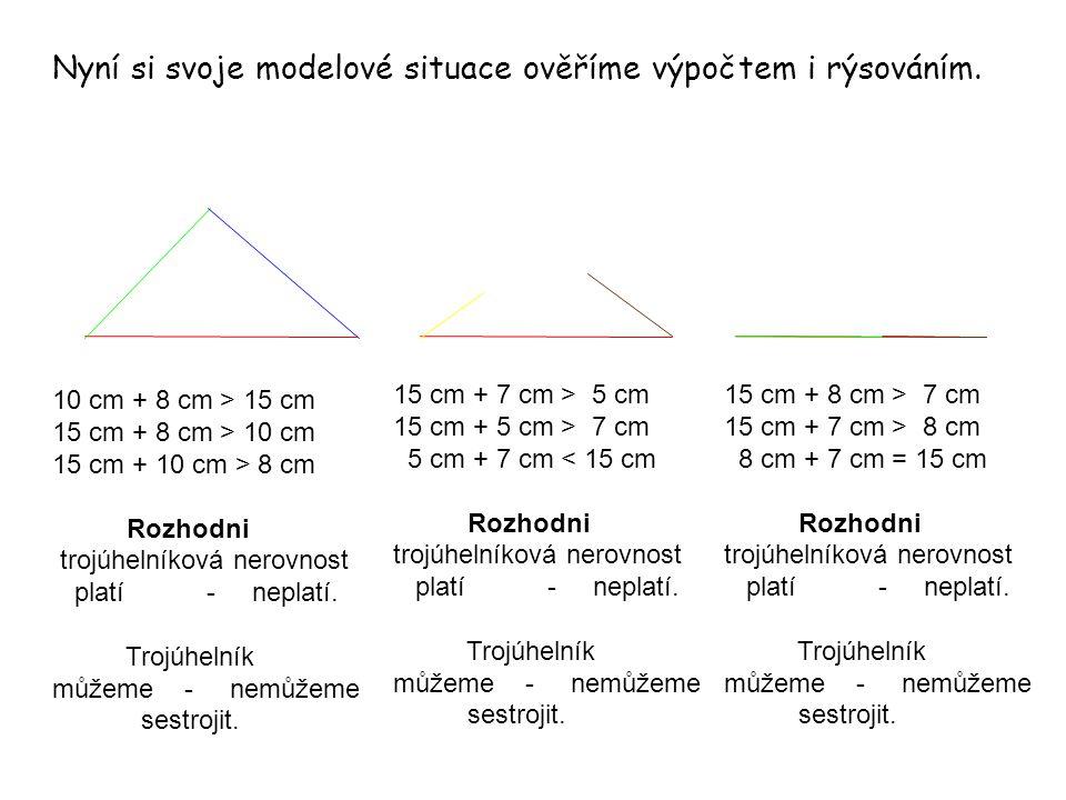 Nyní si svoje modelové situace ověříme výpočtem i rýsováním.