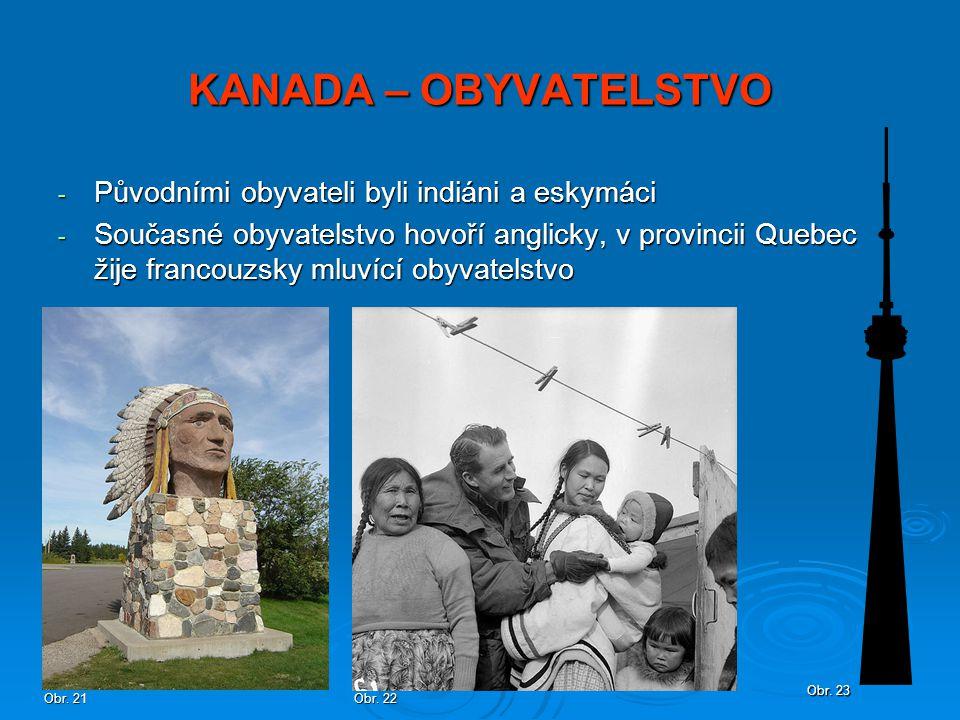 KANADA – OBYVATELSTVO Původními obyvateli byli indiáni a eskymáci