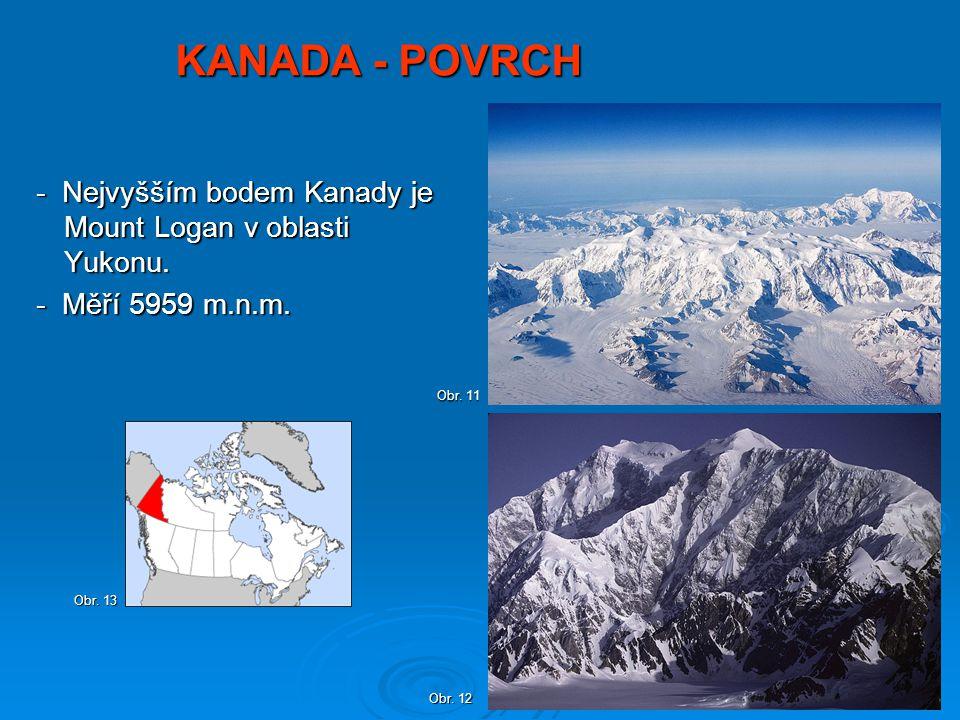 KANADA - POVRCH - Nejvyšším bodem Kanady je Mount Logan v oblasti Yukonu. - Měří 5959 m.n.m. Obr. 11.