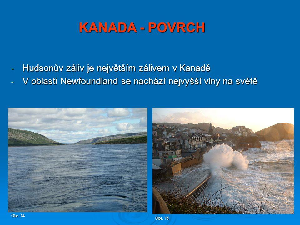 KANADA - POVRCH Hudsonův záliv je největším zálivem v Kanadě