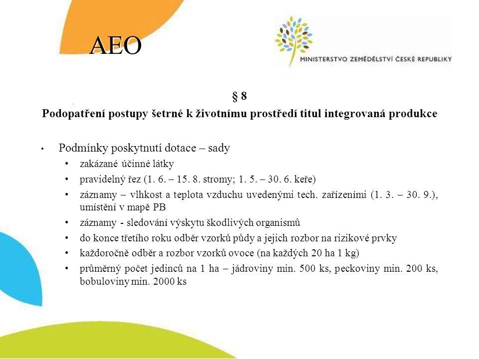 AEO § 8. Podopatření postupy šetrné k životnímu prostředí titul integrovaná produkce. Podmínky poskytnutí dotace – sady.