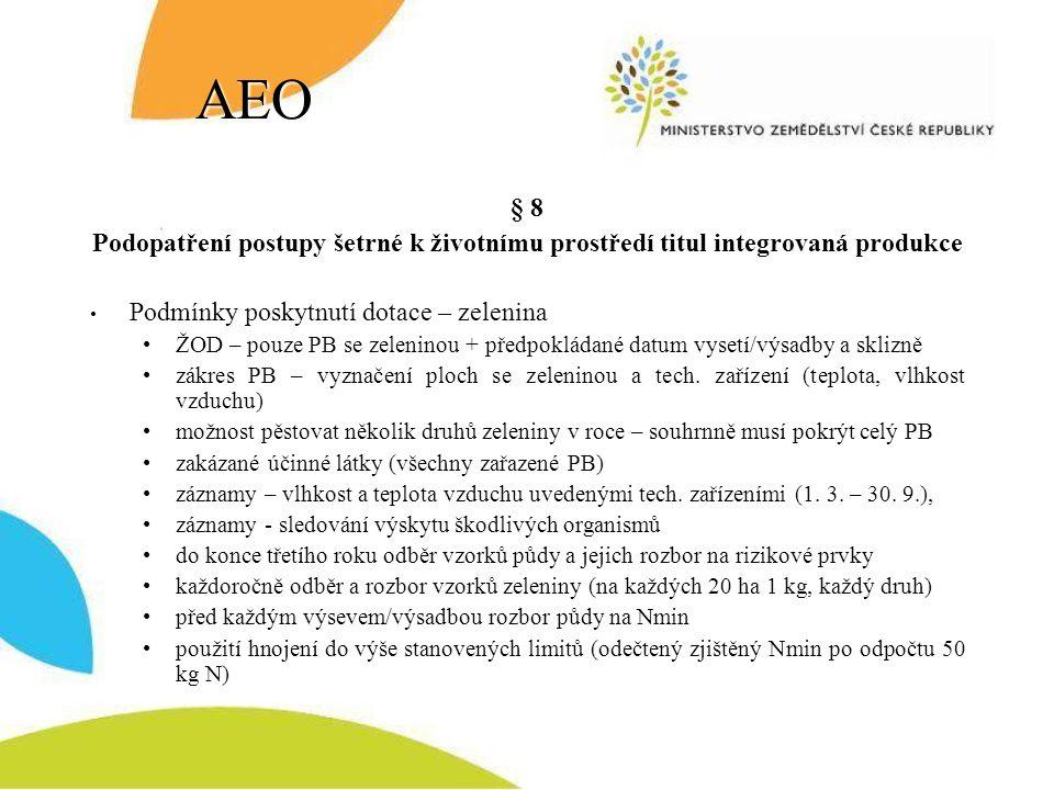 AEO § 8. Podopatření postupy šetrné k životnímu prostředí titul integrovaná produkce. Podmínky poskytnutí dotace – zelenina.