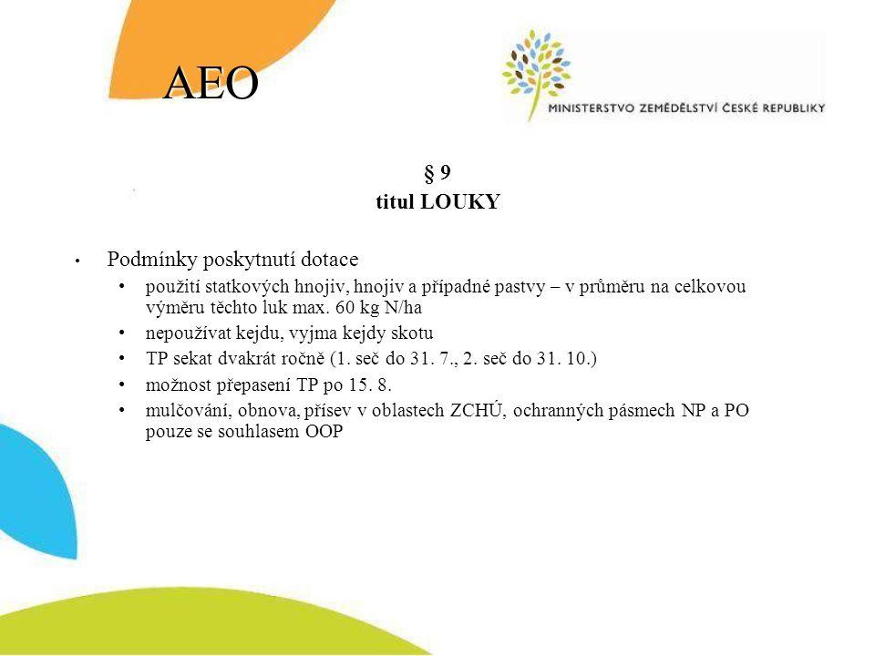 AEO § 9 titul LOUKY Podmínky poskytnutí dotace