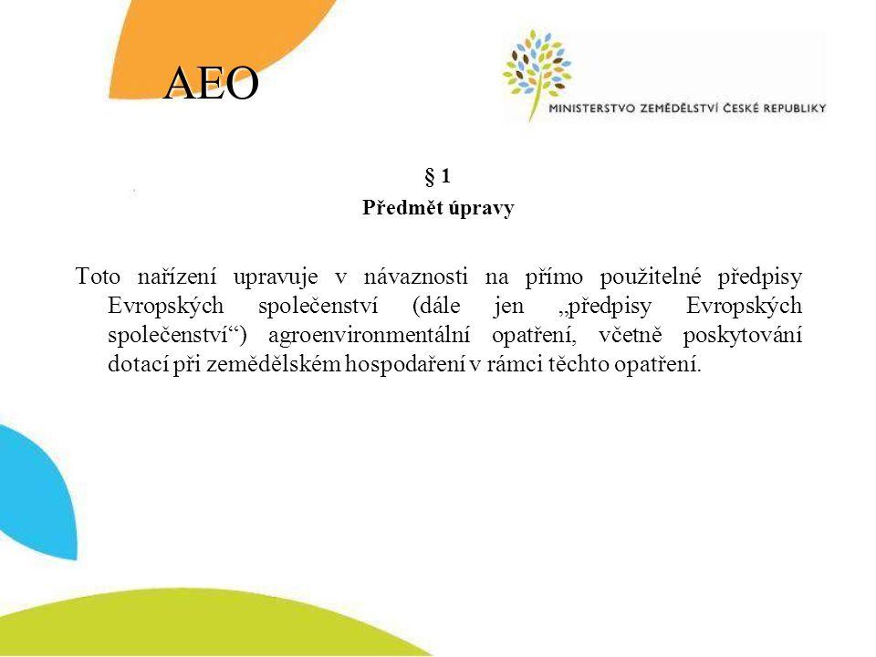 AEO § 1. Předmět úpravy.
