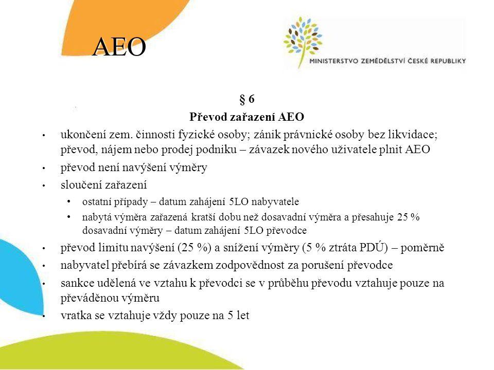 AEO § 6 Převod zařazení AEO