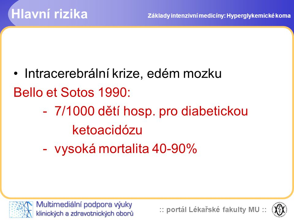 Intracerebrální krize, edém mozku Bello et Sotos 1990: