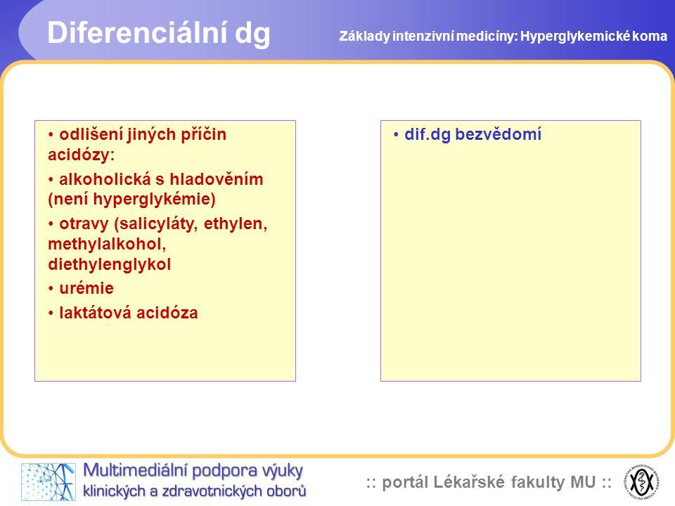Diferenciální dg odlišení jiných příčin acidózy:
