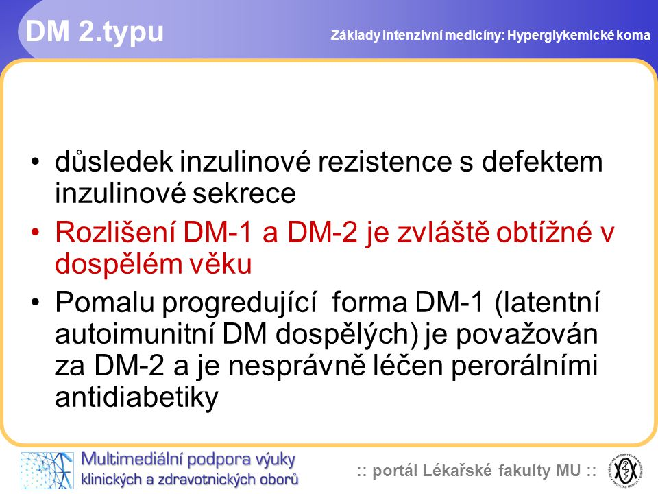 důsledek inzulinové rezistence s defektem inzulinové sekrece