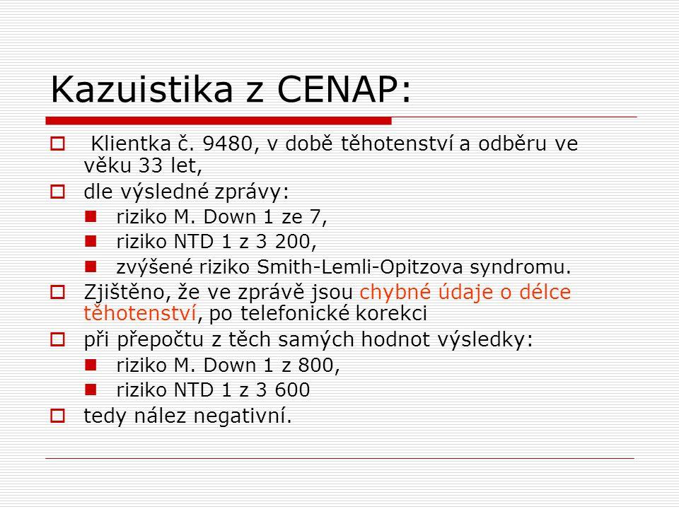 Kazuistika z CENAP: Klientka č. 9480, v době těhotenství a odběru ve věku 33 let, dle výsledné zprávy: