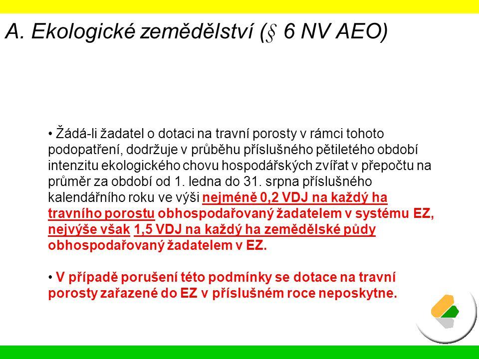 A. Ekologické zemědělství (§ 6 NV AEO)
