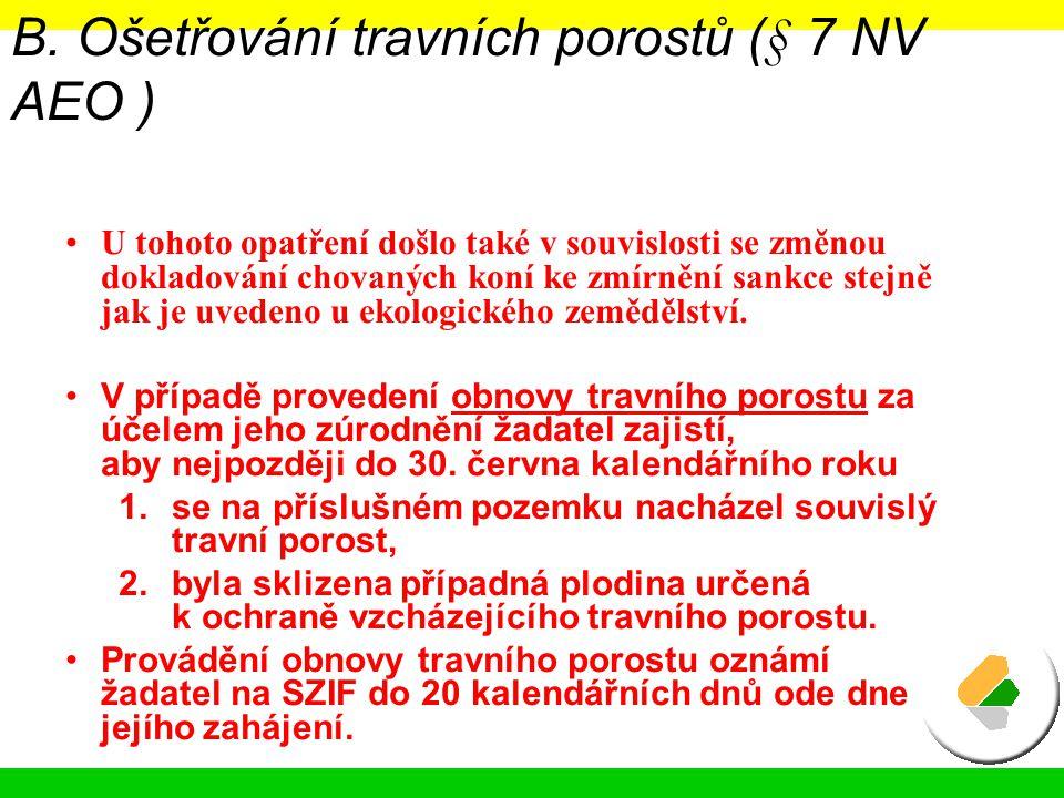 B. Ošetřování travních porostů (§ 7 NV AEO )