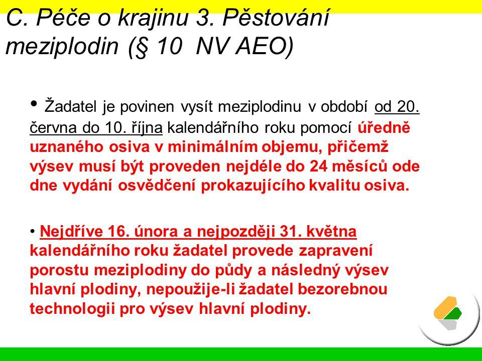 C. Péče o krajinu 3. Pěstování meziplodin (§ 10 NV AEO)